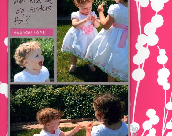 Scrapbook: Sisters & Dandelions