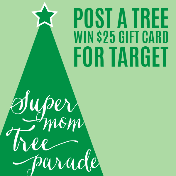 Supermom Tree Parade & Instagram Contest to win a $25 Target Gift Card