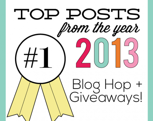 2013 Top Posts +  Over $800 in Giveaways!