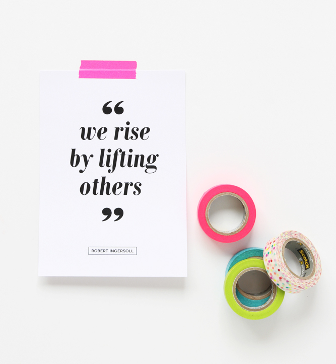 We Rise By Lifting Others Printable Quote