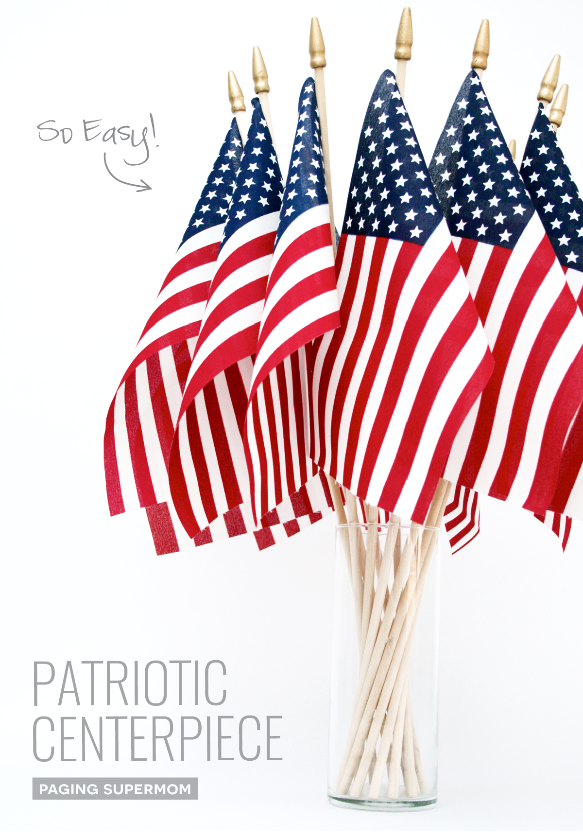 Easy Patriotic Centerpiece with just flags and a vase via @PagingSupermom